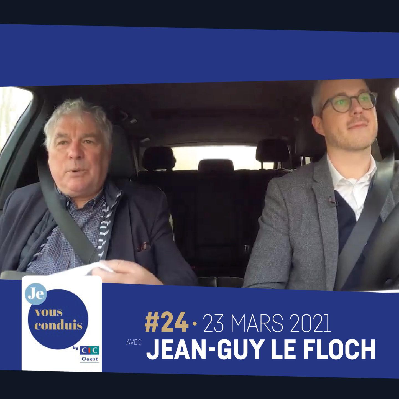 #24 – Je vous conduis by CIC Ouest avec Jean-Guy Le Floch