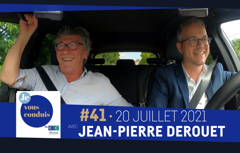 #41 – Je vous conduis by CIC Ouest avec Jean-Pierre Derouet