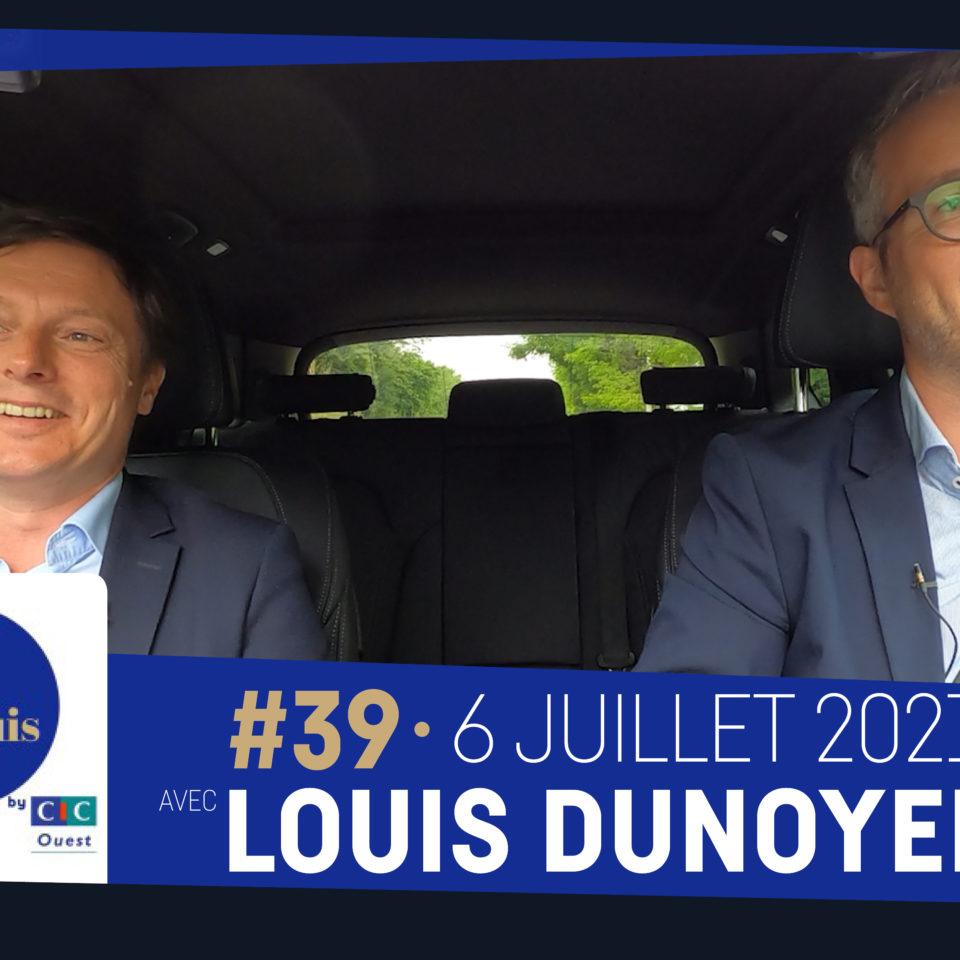 #39 – Je vous conduis by CIC Ouest avec Louis Dunoyer